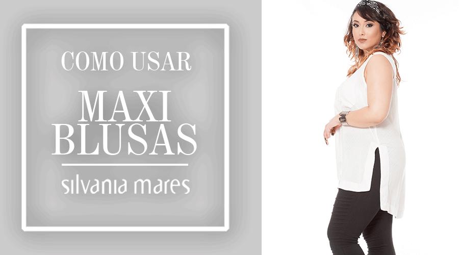 78a94e3f94 Maxi blusas plus size – Aprenda a usar esse hit! – Silvania Mares